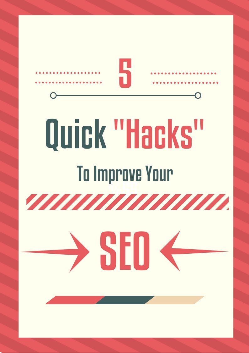 "5 Quick ""hacks"" To Improve your SEO"